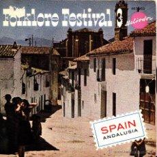 Discos de vinilo: FOLKLORE FESTIVAL VOLUMEN 3-SPAIN ANDALUSIA EP VINILO (ALEMANIA). Lote 45464133