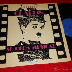 Discos de vinilo: CHAPLIN COLECCION. SU OBRA MUSICAL LP 1973 BELTER EDICION ESPAÑOLA SPAIN MUSICA PELICULAS. Lote 45465310