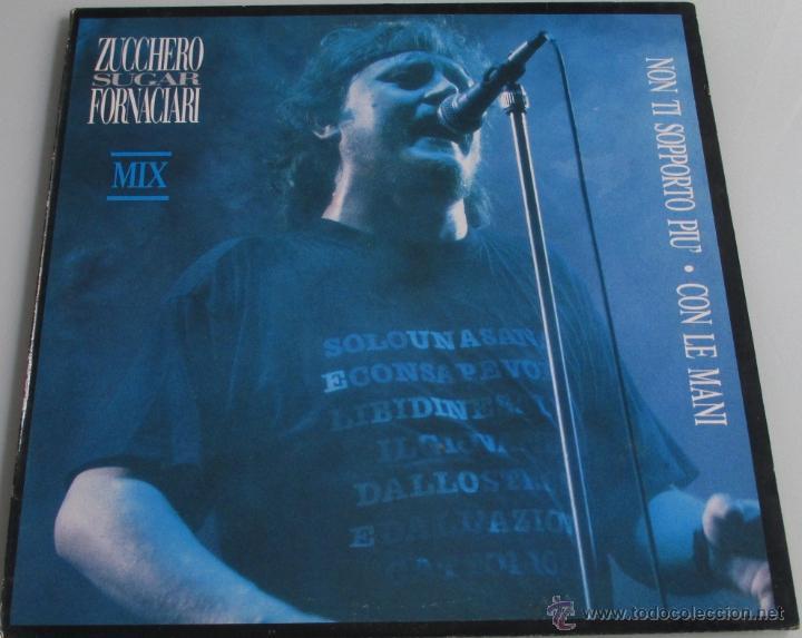ZUCCHERO SUGAR FORNACIARI - NON TI SOPPORTO PIU + CON LE MANI - MAXI SINGLE - POLYDOR 1988 SPAIN (Música - Discos de Vinilo - Maxi Singles - Canción Francesa e Italiana)