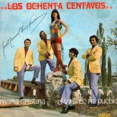 """Discos de vinilo: LOS OCHENTA CENTAVOS - SINGLE 7"""" - EDITADO ESPAÑA - MARIA CRISTINA + 1 - PALOBAL - AÑO 1970. Lote 45469372"""