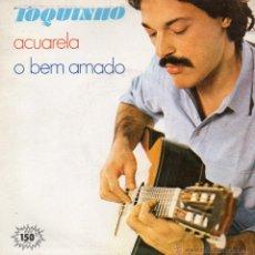 Discos de vinilo: TOQUINHO, SG, ACUARELA + 1, AÑO 1983. Lote 45478085