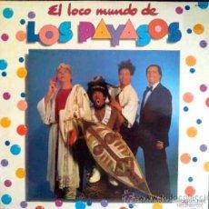 Discos de vinilo: EL LOCO MUNDO DE LOS PAYASOS. GABY, MILIKY, FOFITO Y MILIKITO. LOS PAYASOS DE LA TELE. LP DE VINILO. Lote 25812885