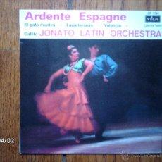 Discos de vinilo: JONATO LATIN OSCHESTRA - ARDENTE ESPAGNE - EL GATO MONTÉS + 3 - EDICIÓN FRANCESA . Lote 45491565