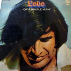 Discos de vinilo: LOBO - OF A SIMPLE MAN, LP PHILIPS - 63 69 801 SPAIN 1973, SOFT ROCK, EX/VG+. Lote 45500878