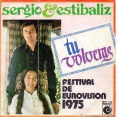 Discos de vinilo: SERGIO & ESTIBALIZ - FESTIVAL EUROVISION, SG, TU VOLVERAS + 1, AÑO 1975. Lote 45502975