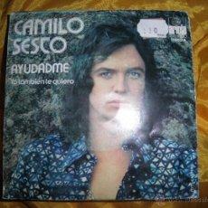 Discos de vinilo: CAMILO SESTO. AYUDADME / YO TAMBIEN TE QUIERO. ARIOLA 1974. Lote 45504423