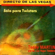Discos de vinilo: TEDDY MARTIN AND HIS LAS VEGAS TWISTERS - TWISTIN THE TWIST+ 3 . Lote 45518080