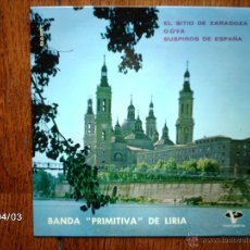 Discos de vinilo: BANDA PRIMITIVA DE LIRIA - EL SITIO DE ZARAGOZA + GOYA + SUSPIROS DE ESPAÑA. Lote 45525317