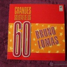 Discos de vinilo: BRUNO LOMAS, GRANDES SOLISTAS DE LOS 60 (EMI 1988) LP. Lote 45533243