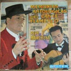 Discos de vinilo: PEPE MARCHENA - MEMORIAS ANTOLÓGICAS DEL CANTE FLAMENCO VOL.1 SELLO BELTER 1963 PORTADA ABIERTA.. Lote 45538398