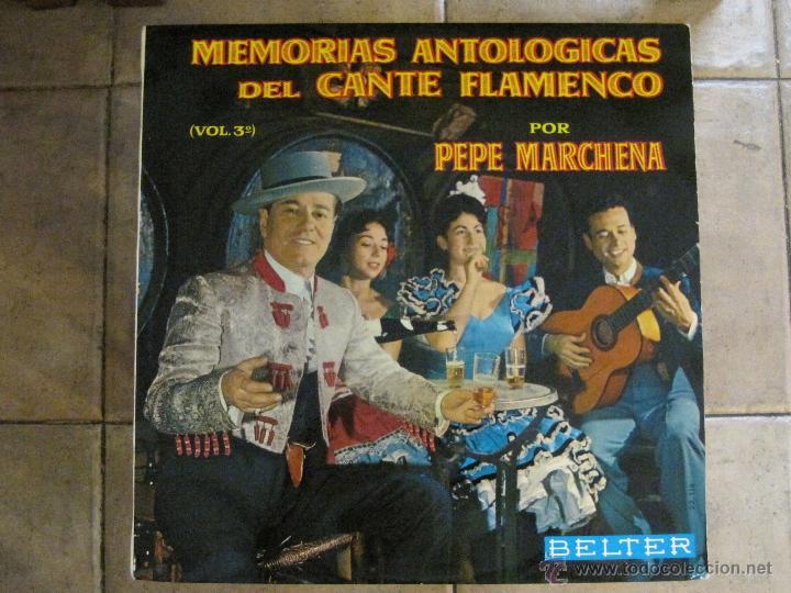 PEPE MARCHENA - MEMORIAS ANTOLÓGICAS DEL CANTE FLAMENCO VOL.3 SELLO BELTER 1963. (Música - Discos - LP Vinilo - Flamenco, Canción española y Cuplé)