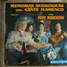 Discos de vinilo: PEPE MARCHENA - MEMORIAS ANTOLÓGICAS DEL CANTE FLAMENCO VOL.3 SELLO BELTER 1963.. Lote 45538419