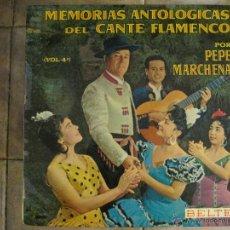 Discos de vinilo: PEPE MARCHENA - MEMORIAS ANTOLÓGICAS DEL CANTE FLAMENCO VOL.4 SELLO BELTER 1963.. Lote 45538438