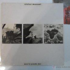 Discos de vinilo: *** VICTOR MANUEL - QUE TE PUEDO DAR - LP AÑO 1988. Lote 115271928