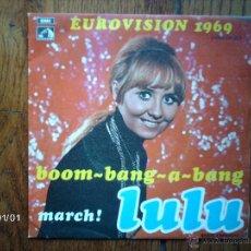 Discos de vinilo: LULU - EUROVISIÓN 1969 - BOOM-BANG- A BANG + MARCH ! . Lote 45582971