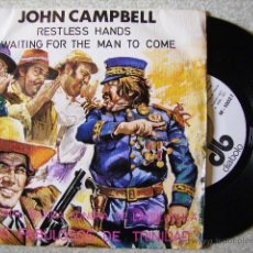 Discos de vinilo: JOHN CAMPBELL.RESTLESS HANDS/WAITING FOR THE MAN TO COME..RARO. Lote 45586394