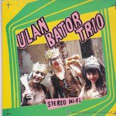 Discos de vinilo: ULAN BATOR TRIO. STEREO HI -FI. RIÑON / MORRIÑA MONGOLA / SISTEMA SOLAR / ZOMBI / NO SABEMOS. . Lote 45614822