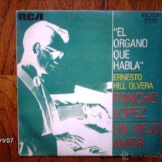 Discos de vinilo: ERNESTO HILL OLVERA - EL ORGANO QUE HABLA - PANCHO LOPEZ + UN VIEJO AMOR. Lote 45618660