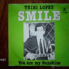 Discos de vinilo: TRINI LOPEZ SMILE + YOU ARE MY SUNSHINE . Lote 45618757