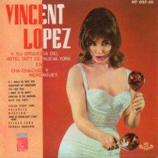 Discos de vinilo: VINCENT LOPEZ Y SU ORQUESTA, EP, SELECCION DE CHA CHA CHAS + 1, 1962. Lote 45626451