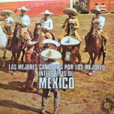 Discos de vinilo: LAS MEJORES CANCIONES POR LOS MEJORES INTÉRPRETES DE MEXICO. Lote 45626624