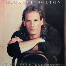 Discos de vinilo: MICHAEL BOLTON TIME LOVE&TENDERNESS. Lote 45631449