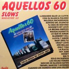 Discos de vinilo: AQUELLOS 60 SLOWS MAGAZINE 60. Lote 60956274
