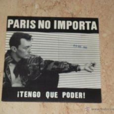Disques de vinyle: PARIS NO IMPORTA - ¡TENGO QUE PODER! - SINGLE INTERMITENTE 1989 PROMO. Lote 45632323