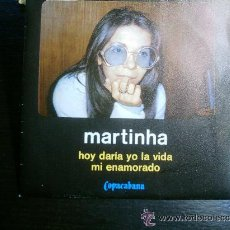 Discos de vinilo: MARTINHA - HOY DARIA YO LA VIDA - MI ENAMORADO. Lote 45643509