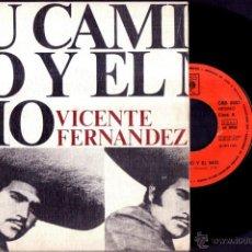 Discos de vinilo: VICENTE FERNANDEZ - TU CAMINO Y EL MIO / LA MISMA - SPAIN SG CBS 1974 - 45RPM. Lote 45647462