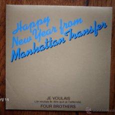Discos de vinilo: MANHATTAN TRANSFER - JE VOULAIS ( JE VOULAIS TE DIRE QUE JE T´ATTENDS) + FOUR BROTHERS . Lote 45649324