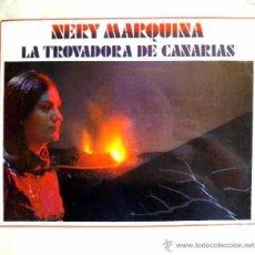 Discos de vinilo: NERY MARQUINA - LA TROVADORA DE CANARIAS - LP. Lote 27071145