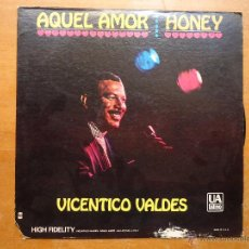 Discos de vinilo: DISCO GRANDE VINILO RARO - AQUEL AMOR HONEY . VICENTICO VALDES , UA LATINO MADE IN USA . Lote 45652285
