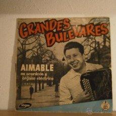Discos de vinilo: AIMABLE, SU ACORDEÓN Y ÓRGANO ELÉCTRICO. GRANDES BULEVARES.. Lote 45657547