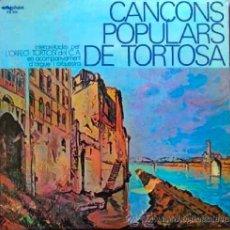 Discos de vinilo: CANÇONS POPULARS DE TORTOSA - ORFEÓ TORTOSÍ - LP CON AMPLIO LIBRETO. Lote 29075501