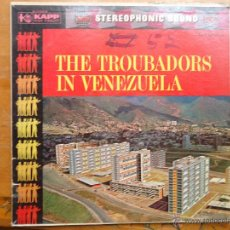 Discos de vinilo: DISCO GRANDE VINILO RARO - THE TROUBADORS IN VENEZUELA - KAPP , NEW YORK . Lote 45662722