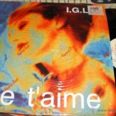 Discos de vinilo: I.G.L.U. MAXI JE T'AIME ESPAÑA 1991. Lote 45669315