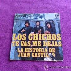Discos de vinilo: LOS CHICHOS - TE VAS, ME DEJAS - ED. PHILIPS 1974. Lote 45672567
