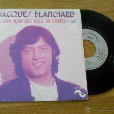 Discos de vinilo: JACQUES BLANCHARD. LE DON JUAN DES BALS DU SAMEDI.C´EST TOUJOURS TOI EDICION FRANCESA.. Lote 45676390
