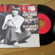 Discos de vinilo: MARIE. IL FAUT TOUJOURS COIRE A LA CHANCE. MA VIE COMMENCE AUJOURD´ EDICION FRANCESA.. Lote 45676461