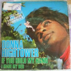 Discos de vinilo: DONNA HIGHTOWER - IF YOU HOLD MY HAND / I MADE MY BED - SINGLE 1971. Lote 45478086