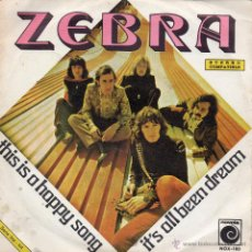 Discos de vinilo: ZEBRA / THIS IS A HAPPY SONG / IT'S ALL BEEN DREAM / SINGLE 1972. Lote 45701354