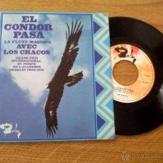 Discos de vinilo: LOS CHACOS. EL CONDOR PASA CAMPAMAS DEL OLVIDO.EDICION FRANCESA. Lote 45711972