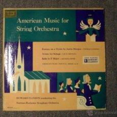 Discos de vinilo: AMERICAN MUSIC FOR STRING ORCHESTRA. HOWARD HANSON. VINILO LP. Lote 45719268
