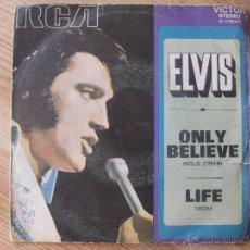 Discos de vinilo: ELVIS PRESLEY -ONLY BELIEVE , LIFE - 1971. Lote 45727002