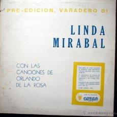 Discos de vinilo: LINDA MIRABAL - VARADERO 81 - PRE - EDICION LIMITADA - ORLANDO DE LA ROSA - CUBA - BOLEROS - MAMBO. Lote 45728136