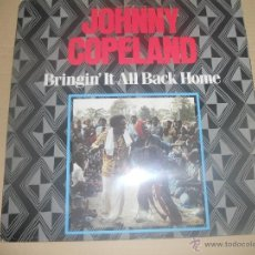 Discos de vinilo: JOHNNY COPELAND (LP) BRINGIN' IT ALL BACK HOME AÑO 1986 - EDICION U.K.. Lote 45738254