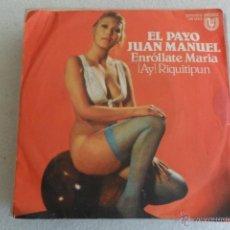 Disques de vinyle: EL PAYO JUAN MANUEL - ENROLLATE MARIA 1978. Lote 45739447