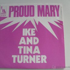 Discos de vinilo: IKE AND TINA TURNER - PROUD MARY. Lote 45740841