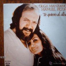 Discos de vinilo: OLGA MANZANO MANUEL PICON - TE QUIERO AL ALBA + TUS MANOS. Lote 45748456